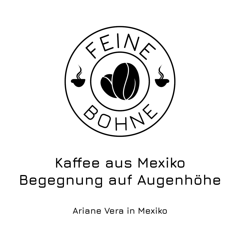 #17 Kaffee aus Mexiko | Begegnung auf Augenhöhe | Ariane Vera