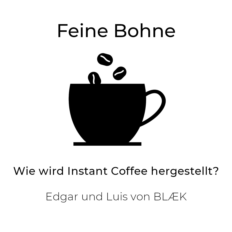 #10 Wie wird Instant Coffee hergestellt? | Edgar und Luis von BLÆK