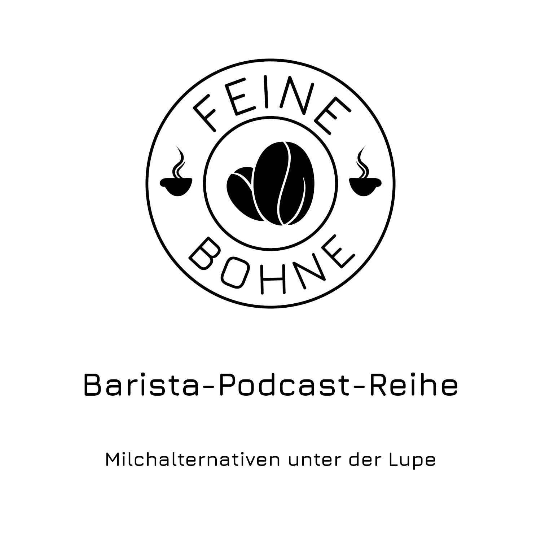 #16 Milchalternativen unter der Lupe | Barista-Podcast-Reihe