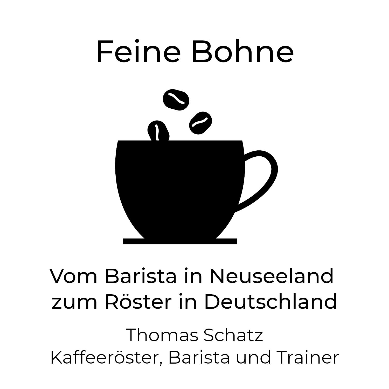 #5 Vom Barista in Neuseelandzum Röster in Deutschland| Thomas Schatz - Kaffeeröster, Barista und Trainer