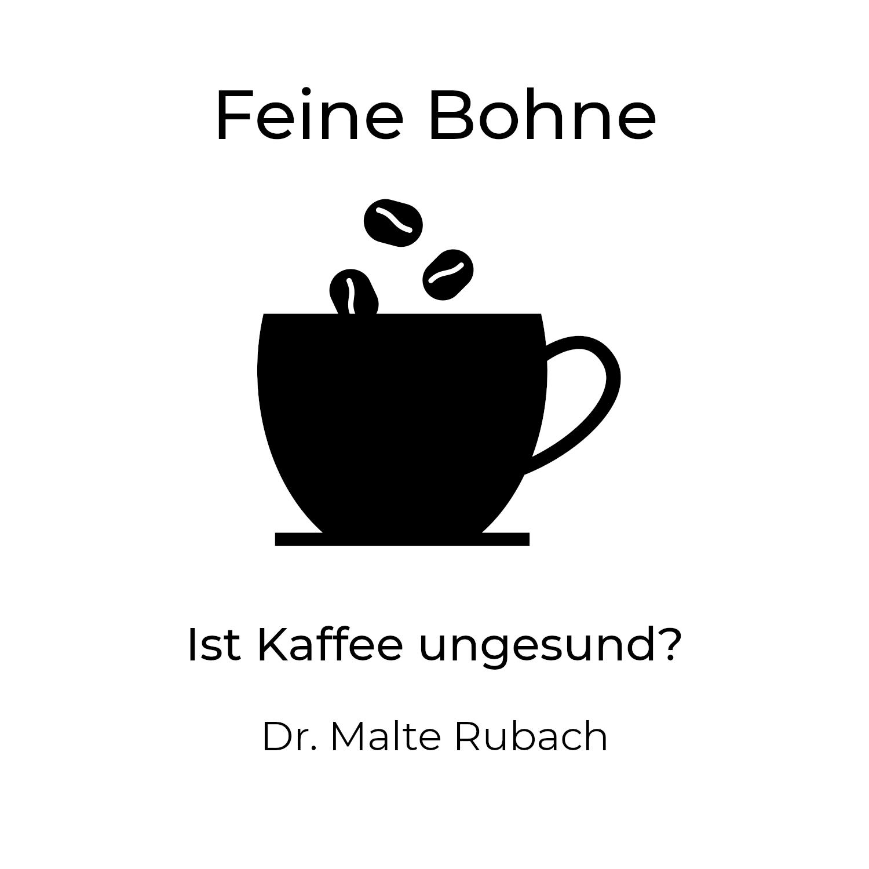 #8 Ist Kaffee ungesund? | Dr. Malte Rubach